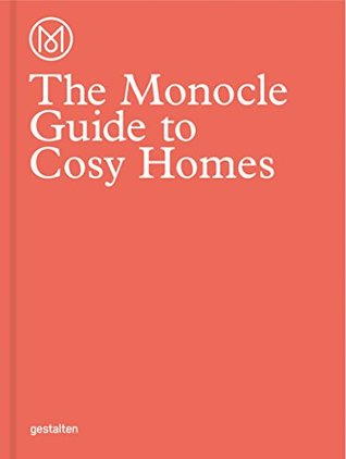 The Monocle Guide to Cosy Homes by Monocle