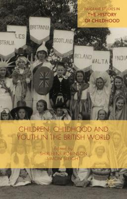 Children, Childhood and Youth in the British World