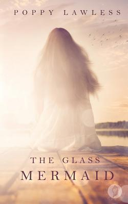 The Glass Mermaid (The Chancellor Fairy Tales, #1)