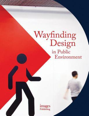 Wayfinding Design in the Public Environment