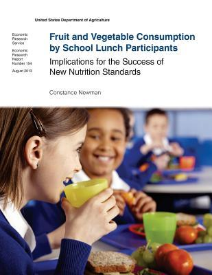 Fruit and Vegetable Consumption by School Lunch Participants: Economic Research Report Number 154