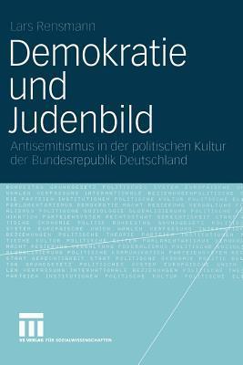 Demokratie und Judenbild: Antisemitismus in der politischen Kultur der Bundesrepublik Deutschland