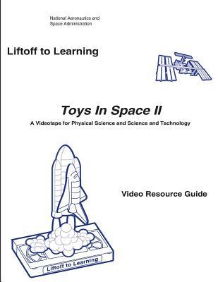 Toys in Space II: A Videotape for Physical Science and Science and Technology Video Resource Guide