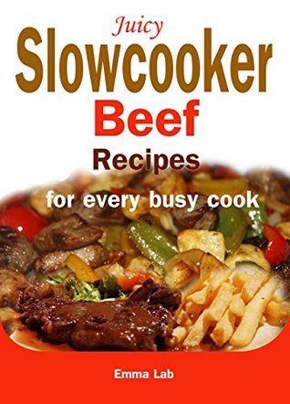 Juicy slow cooker beef recipes for every busy cook