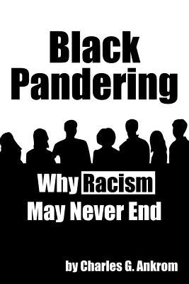 Black Pandering: Why Racism May Never End