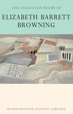 The collected poems of elizabeth barrett browning by Elizabeth Barrett Browning