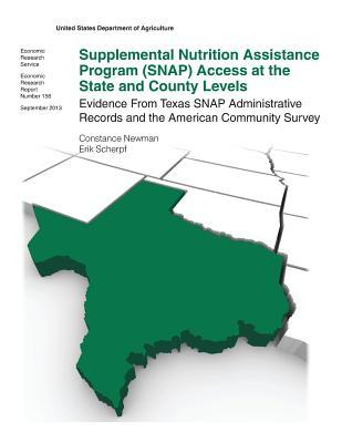 Supplemental Nutrition Assistance Program (Snap) Access at the State and County Levels: Evidence from Texas Snap Administrative Records and the American Community Survey: Economic Research Report Number 156