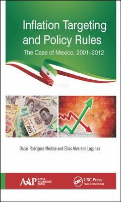 Inflation Targeting and Policy Rules: The Case of Mexico, 2001 2012