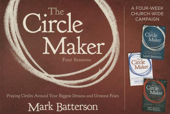The Circle Maker Church-Wide Campaign Kit: Praying Circles Around Your Biggest Dreams and Greatest Fears