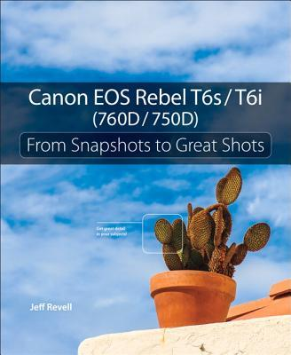Canon EOS Rebel T6s/T6i (760D/750D): From Snapshots to Great Shots