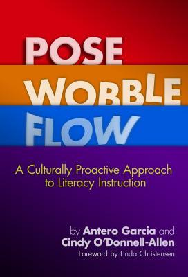 pose-wobble-flow-a-culturally-proactive-approach-to-literacy-instruction