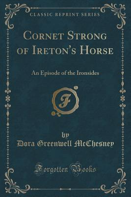 Cornet Strong of Ireton's Horse: An Episode of the Ironsides
