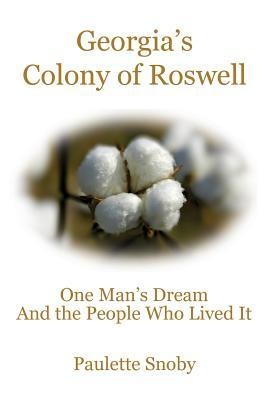 georgia-s-colony-of-roswell-one-man-s-dream-and-the-people-who-lived-it