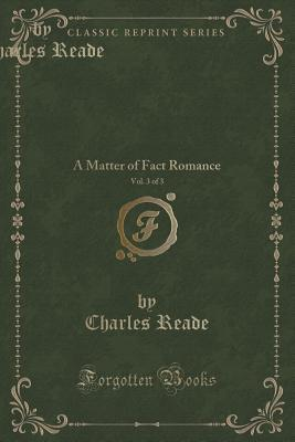 It Is Never Too Late to Mend, Vol. 3 of 3: A Matter of Fact Romance
