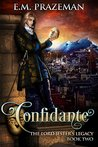 Confidante by E.M. Prazeman
