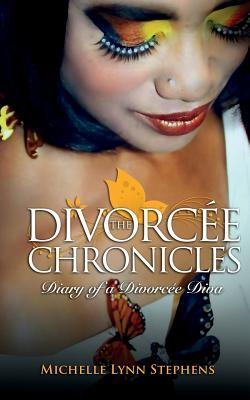 The Divorcee Chronicles by Michelle Lynn Stephens