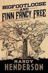 Bigfootloose and Finn Fancy Free (Finn Fancy Necromancy, #2)