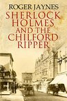 Sherlock Holmes and the Chilford Ripper
