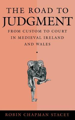 the-road-to-judgment-from-custom-to-court-in-medieval-ireland-and-wales