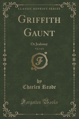 Griffith Gaunt, Vol. 3 of 3: Or Jealousy