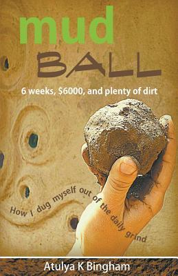 mud-ball-how-i-dug-myself-out-of-the-daily-grind