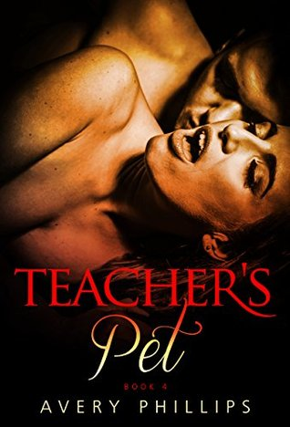 Teacher's Pet 4: A Coming of Age - New Adult Romance