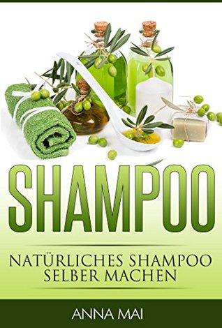 shampoo-natrliches-shampoo-selber-machen-50-rezepte-fr-alle-haartypen-shampoo-naturshampoo