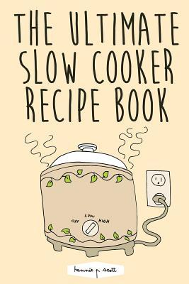 The Ultimate Slow Cooker Recipe Book