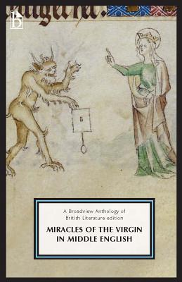 Miracles of the Virgin in Middle English: A Broadview Anthology of British Literature Edition