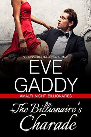 The Billionaire's Charade by Eve Gaddy