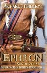 Ephron Son of Zohar (Ephron the Hittite #1)