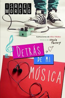 Detras de Mi Musica: La Comedia Musical Indie Mas Gamberra del Verano