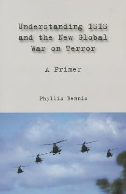 Understanding Isis and the New Global War on Terror: A Primer