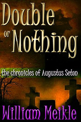 Double or Nothing (The Chronicles of Augustus Seton #7)