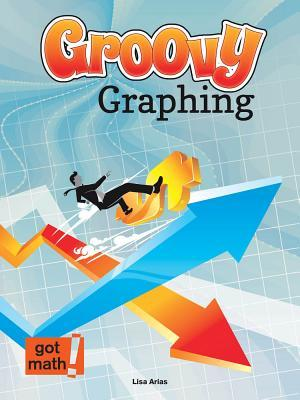 Groovy Graphing: Quadrant One and Beyond: Quadrant One and Beyond