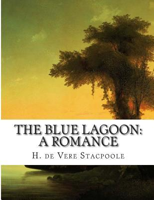 The Blue Lagoon: A Romance