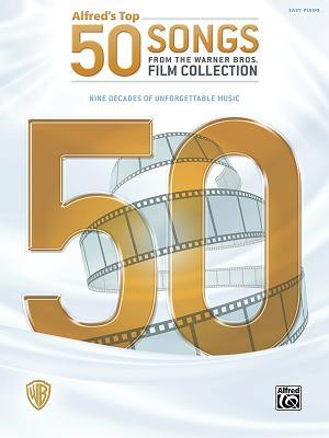 Alfred's Top 50 Songs from the Warner Bros. Film Collection: Nine Decades of Unforgettable Music