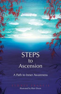 Ebook Steps to Ascension: A Path to Inner Awareness by Sydney Francis read!