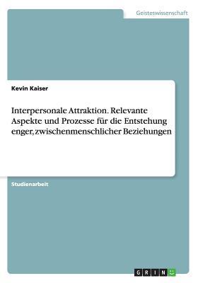 interpersonale-attraktion-relevante-aspekte-und-prozesse-fur-die-entstehung-enger-zwischenmenschlicher-beziehungen