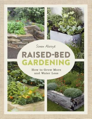Raised-Bed Gardening: How to Grow More and Water Less