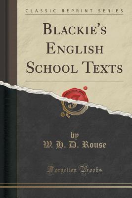 blackie-s-english-school-texts-classic-reprint