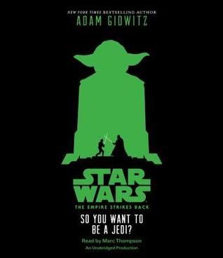Star Wars: The Empire Strikes Back So You Want to be a Jedi?(Star Wars Illustrated Novels 2)