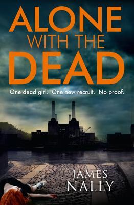 Alone with the Dead (A PC Donal Lynch Thriller, #1)