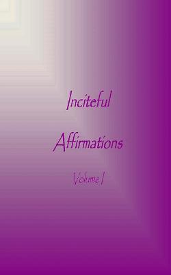 Inciteful Affirmations