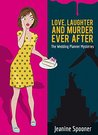 Love, Laughter, and Murder Ever After by Jeanine Spooner