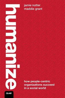 Humanize: How People-Centric Organizations Succeed in a Social World (Paperback)