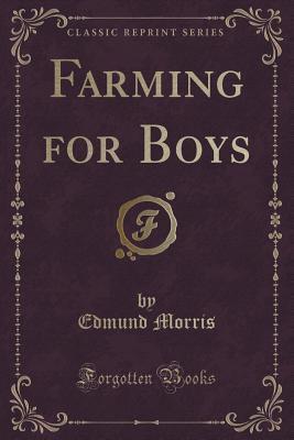 Farming for boys by Edmund  Morris