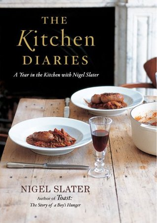 The Kitchen Diaries A Year In The Kitchen With Nigel Slater