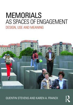 Spaces of Engagement: Memorial Design, Use and Meaning