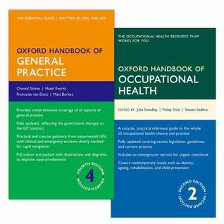 Oxford Handbook of General Practice 4e & Oxford Handbook of Occupational Health 2e